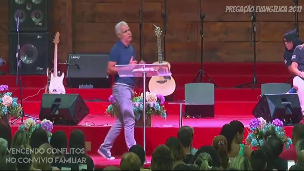 Claudio Duarte — Vencendo Conflitos No Convívio Familiar — Pregação Evangélica 2017 2