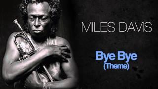 Miles Davis - Bye Bye (Theme)