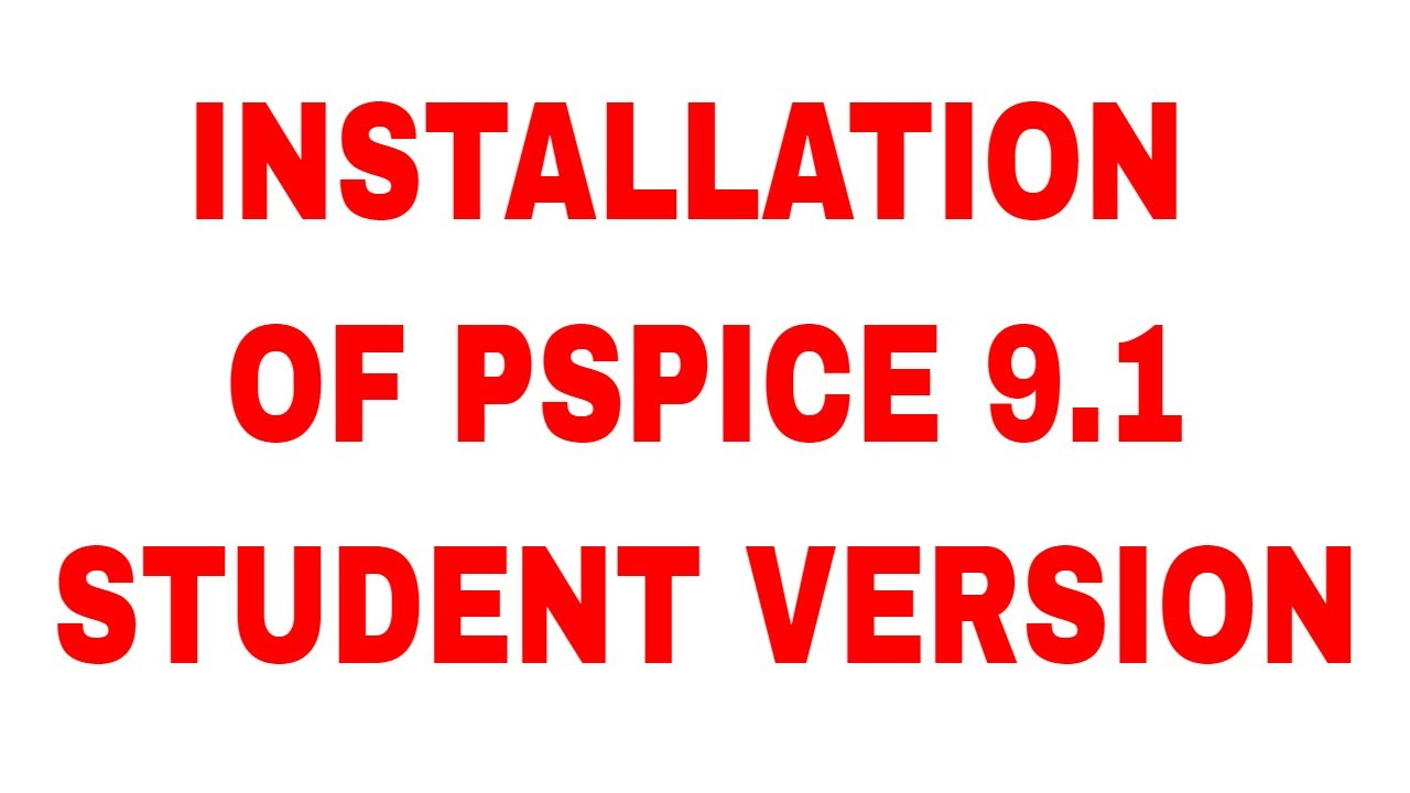 How to install Pspice 9 1 Student Version