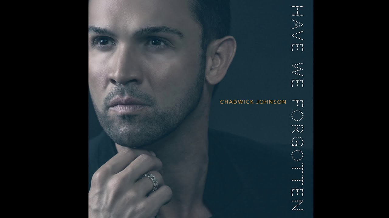 Chadwick's New Single HAVE WE FORGOTTEN Available Now!