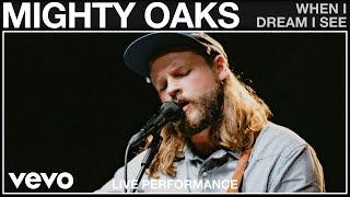 Смотреть клип Mighty Oaks - When I Dream I See