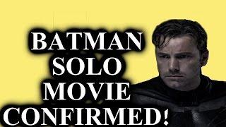 Batman solo movie confirmed!