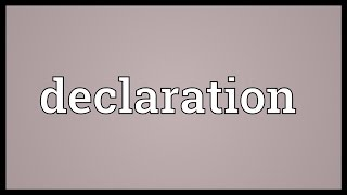 Declaration Meaning