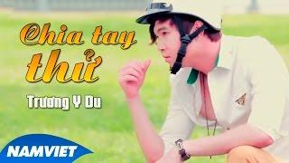 Chia Tay Thử - Trương Y Du [MV HD OFFICIAL]