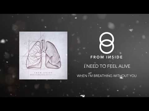 FROM INSIDE - I Need To Feel Alive