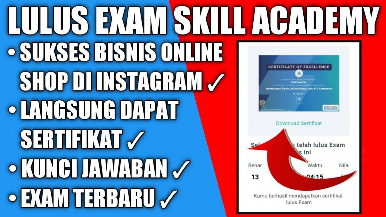 Pelatihan Sukses Bisnis Online Shop Di Instagram Skill Academy Kunci Jawabannya Lulus Exam Youtube