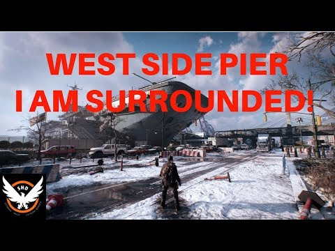 The Division - West Side Pier / I Am Surrounded!!