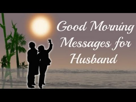 Romantic Good Morning Love Quotes Wishes Greetings Messages SMS E Cards For  Husband From Wife Video   YouTube