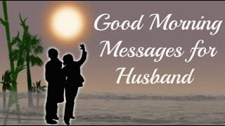 Romantic Good Morning Love Quotes Wishes Greetings Messages SMS E-cards for Husband from Wife Video