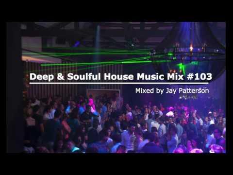 Deep & Soulful House Music - Mix #103