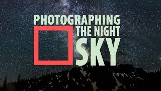 Night Photography - Tips for Perfecting Your Night Shots