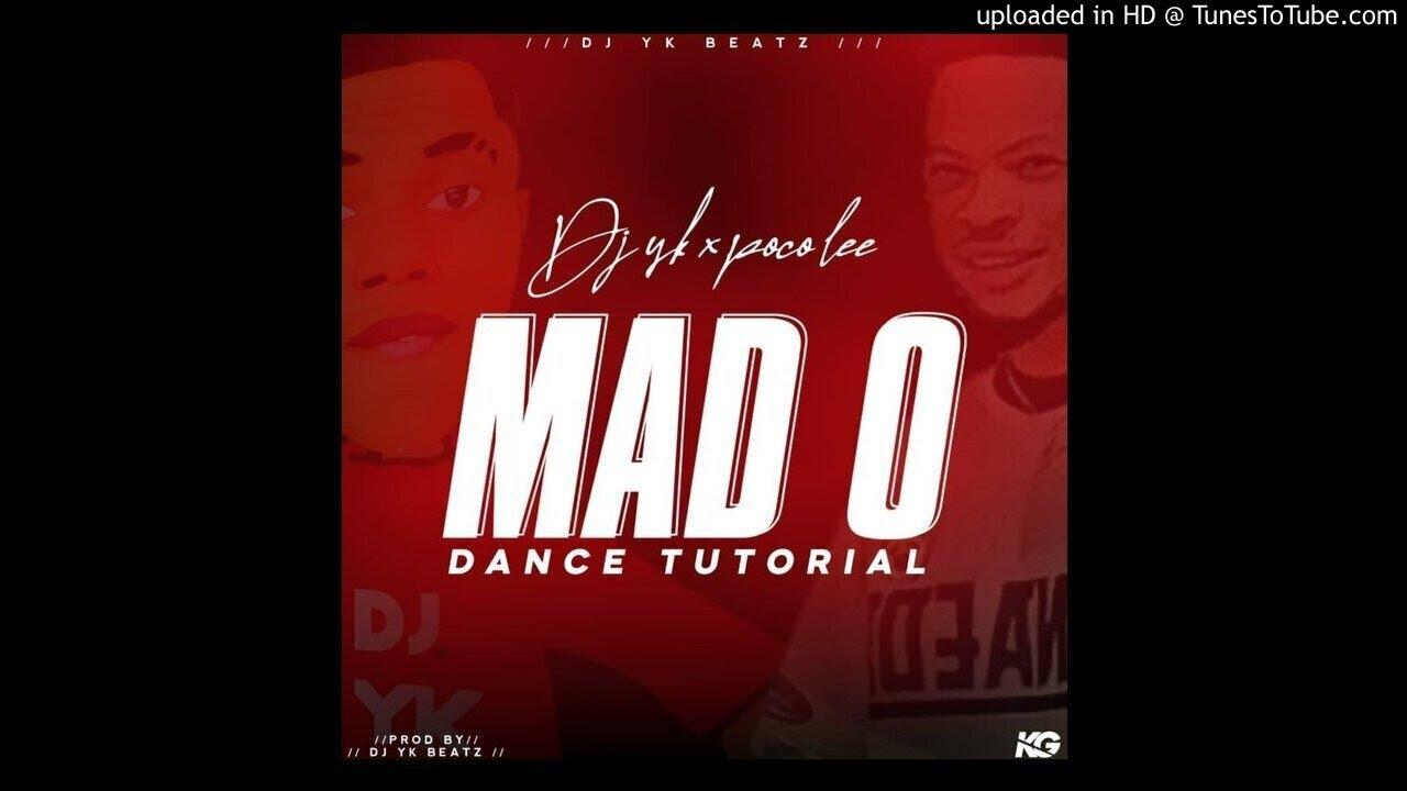 Download DJ YK Beatz Ft. Poco Lee – Mad O Dance Tutorial (Official Audio)