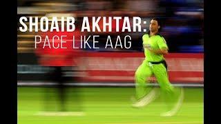 Shoaib Akhtar   Pace Like FIRE
