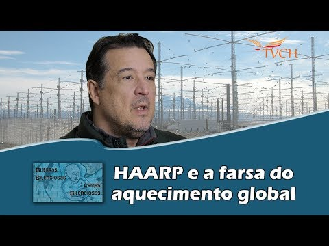 HAARP e a farsa do aquecimento global - TVCH