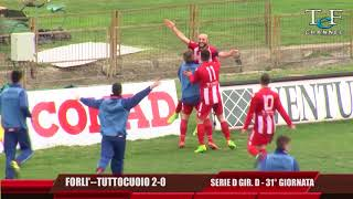 Serie D Girone D Forlì-Tuttocuoio 2-0