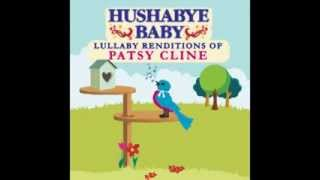 You Belong To Me - Lullaby Renditions of Patsy Cline - Hushabye Baby