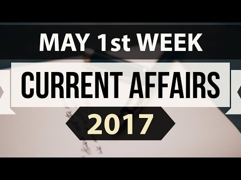 (English) May 2017 1st week current affairs - IBPS,SBI,Clerk,Police,SSC CGL,RBI,UPSC,