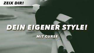 DEINE EIGENER STYLE – Curse