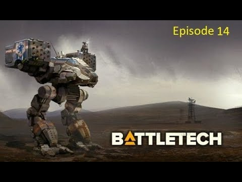 Battletech - Ep14 - Why No Salvage?!