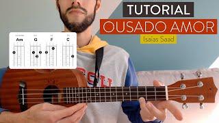 Ousado amor cifra ukulele