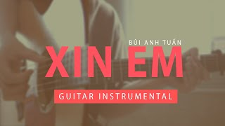 [Guitar] Xin em (Bùi Anh Tuấn) || Karaoke || Lyric || Beat || Instrumental