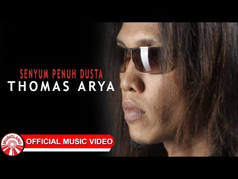 Thomas Arya - Senyum Penuh Dusta [Official Music Video HD]