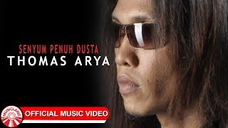 Thomas Arya Senyum Penuh Dusta Official Music Video HD