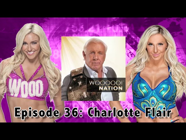 Wooooo! Nation #36 Charlotte Flair
