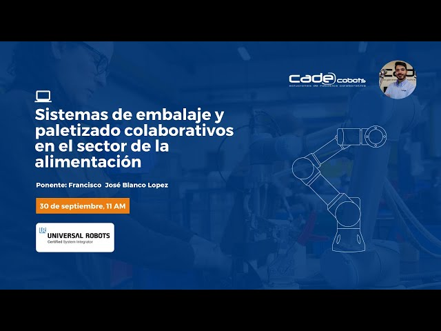 CADE Cobots | WEBINAR - Sistemas de embalaje y paletizado colaborativos