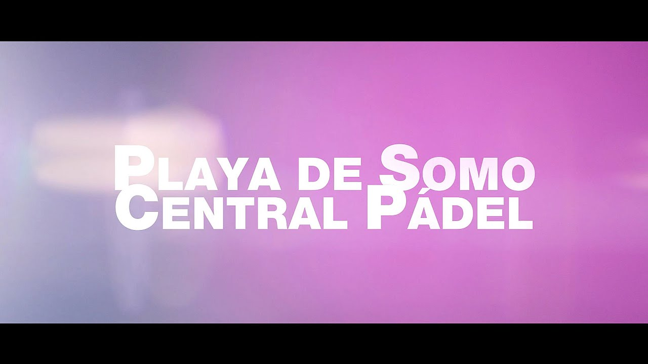 Trailer Documental Playa de Somo Central Padel
