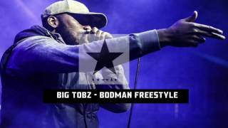 Big Tobz -  Bodman Freestyle (Deal With)
