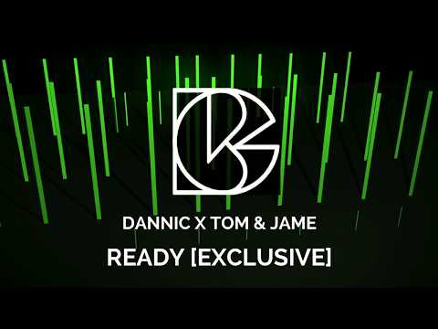 Dannic x Tom & Jame -  Ready [Exclusive] #ElectroHouse