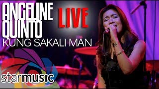 Download Angeline Quinto -Kung Sakali Man (LIVE) MP3 song and Music Video