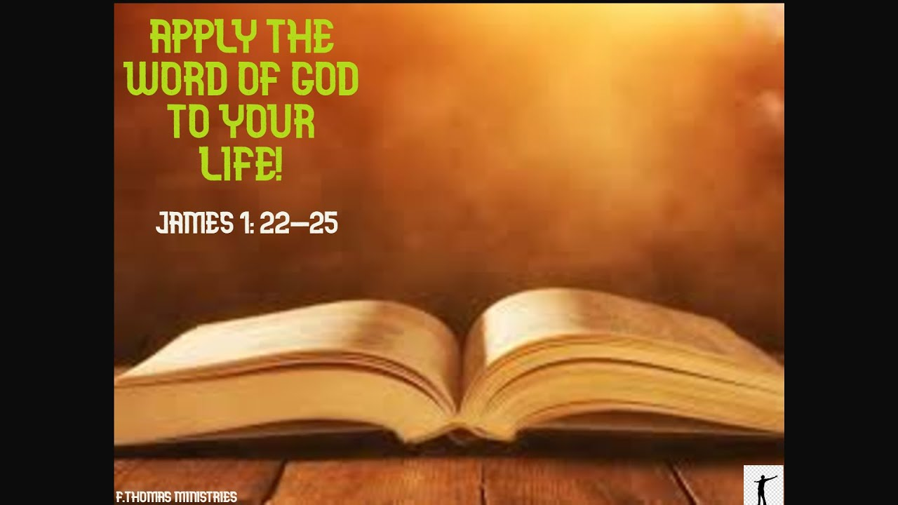 Apply Gods word in your life