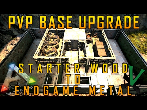 Starter Wood To Endgame Metal! | PVP Base Upgrade | Build Guide | Ark: Survival Evolved