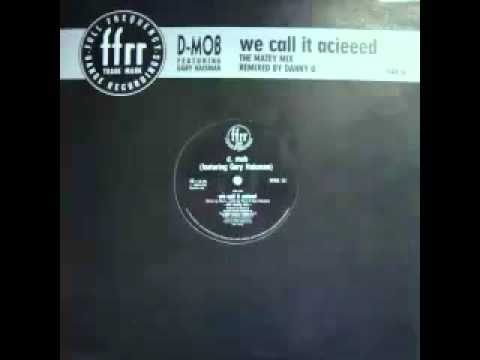 D-Mob Featuring Gary Haisman - We Call It Acieed (The Matey Mix).mp4