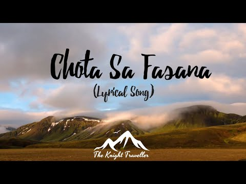 Lyrics- Chota Sa Fasana  Travel Song  Movie- Karwaan  Arijit Singh Song