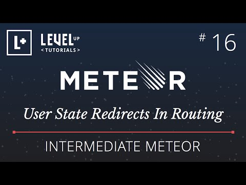 Intermediate Meteor Tutorial #16 - User State Redirects In Routing