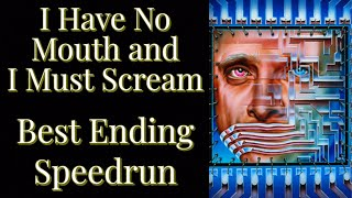 I Got a First Try World Record Speedrun in I Have No Mouth and Must Scream Best Ending