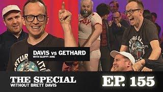 """The Special Ep. 155: """"Brett Davis vs Chris Gethard"""" with Sloppy Jane & more!"""