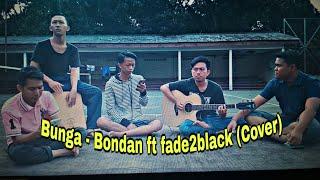 BUNGA( COVER) - BONDAN & fade2black