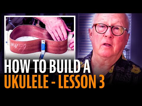 How To Build A Ukulele, Lesson 3: ASSEMBLING THE BODY