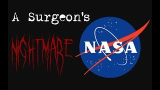 The Secret Doctors of NASA: A Surgeon's Nightmare | Creepypasta
