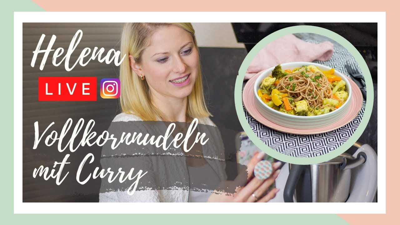 Helena Live (Instagram) - Vollkornnudeln mit Kokos-Curry mit dem Thermomix