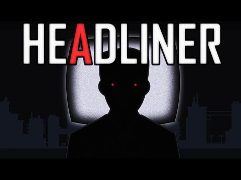 MAKING FAKE NEWS! | Headliner (Full Game)