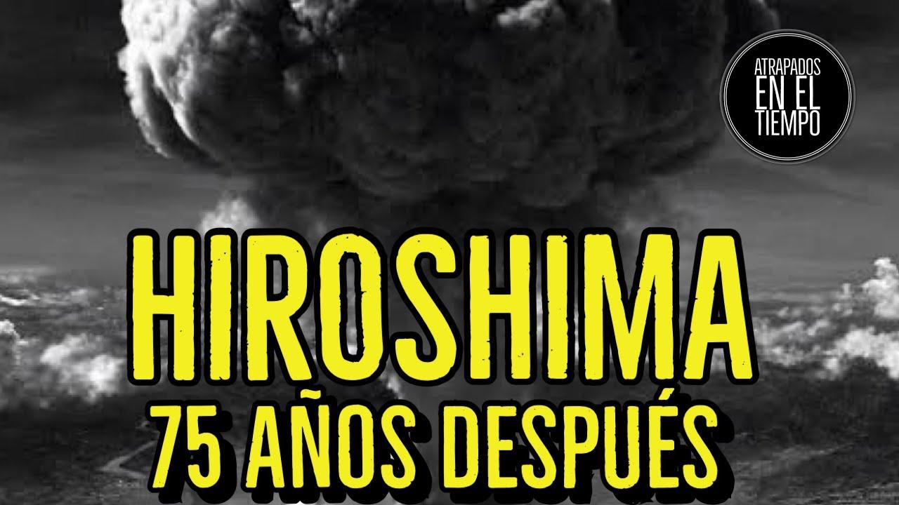 HIROSHIMA 75 AÑOS DESPUES (DOCUMENTAL)