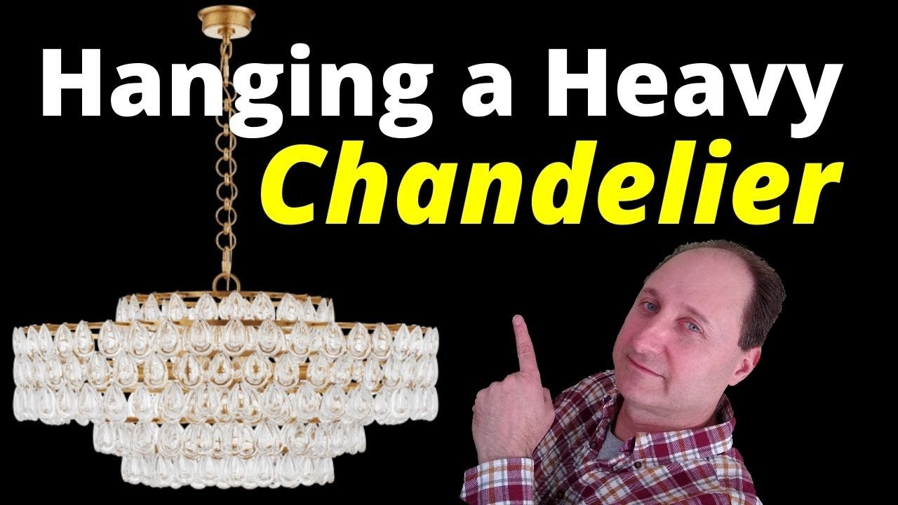 How To Install A Heavy Chandelier Or, How To Hang A Heavy Crystal Chandelier