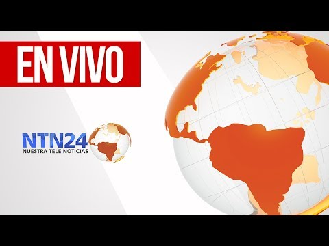 SEÑAL EN VIVO DE NTN24 - EL CANAL DE LAS AMERICAS