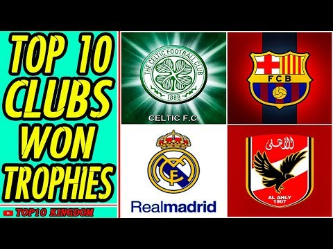 TOP 10 Most Football Clubs Won Trophies Of All Time