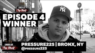 Pressure 225 wins episode 4 of Loaded Lux's Top Shelf Freestyle.